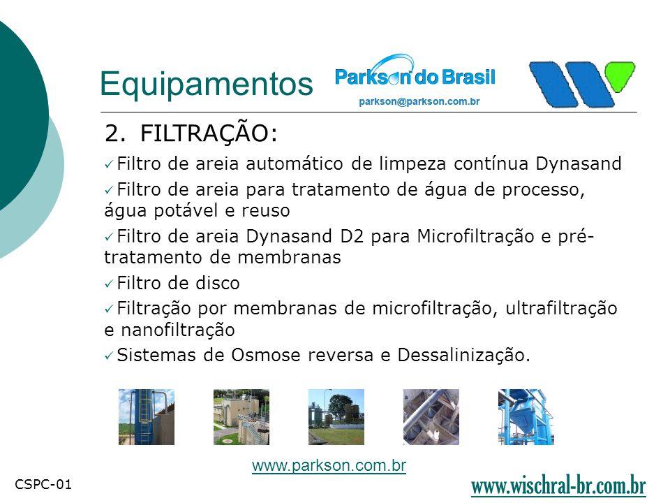 Equipamentos 2. FILTRAÇÃO:  Filtro de areia automático de limpeza contínua Dynasand  Filtro de areia para tratamento de água de processo, água potáv