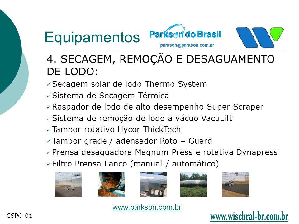 Equipamentos 4. SECAGEM, REMOÇÃO E DESAGUAMENTO DE LODO:  Secagem solar de lodo Thermo System  Sistema de Secagem Térmica  Raspador de lodo de alto