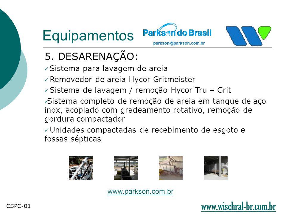 5. DESARENAÇÃO:  Sistema para lavagem de areia  Removedor de areia Hycor Gritmeister  Sistema de lavagem / remoção Hycor Tru – Grit  Sistema compl