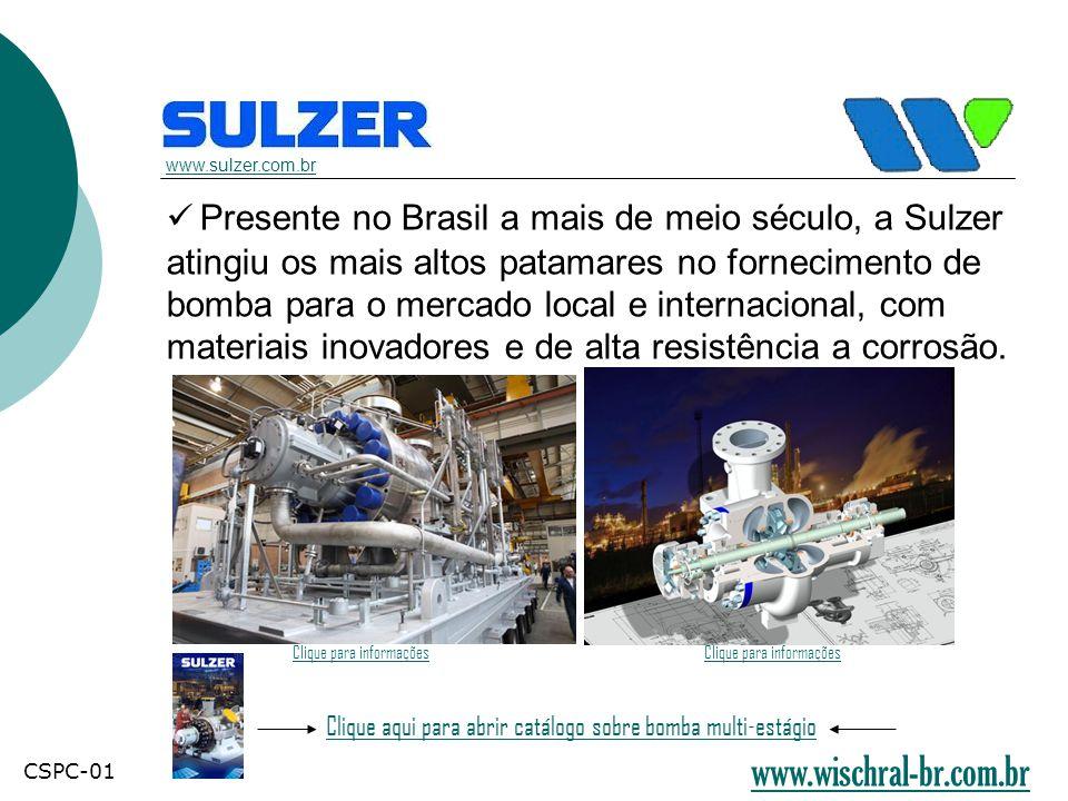  Presente no Brasil a mais de meio século, a Sulzer atingiu os mais altos patamares no fornecimento de bomba para o mercado local e internacional, co