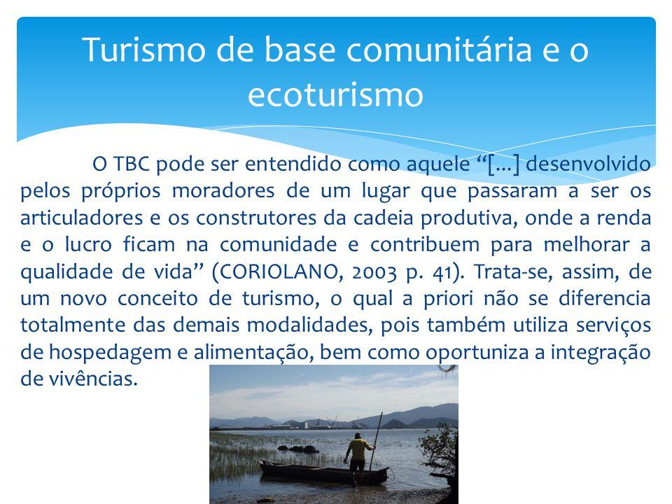 """O TBC pode ser entendido como aquele """"[...] desenvolvido pelos próprios moradores de um lugar que passaram a ser os articuladores e os construtores da"""