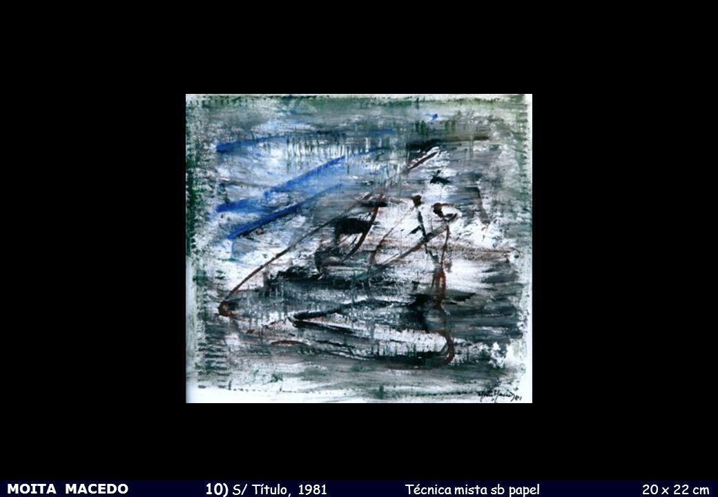 MOITA MACEDO 10) S/ Título, 1981 Técnica mista sb papel 20 x 22 cm