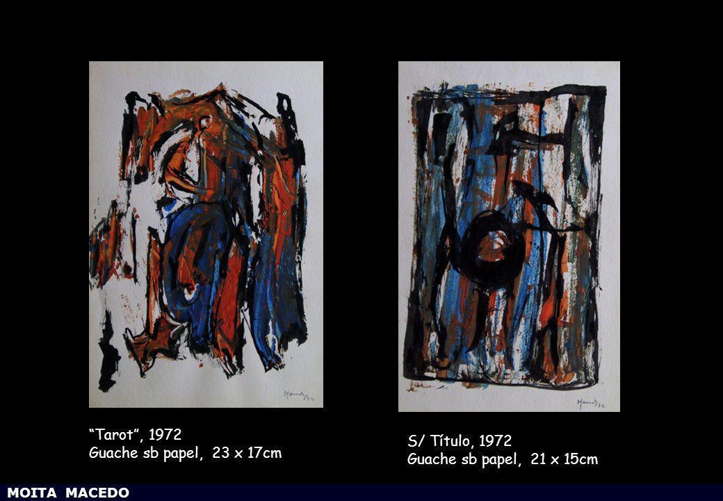 MOITA MACEDO Tarot , 1972 Guache sb papel, 23 x 17cm S/ Título, 1972 Guache sb papel, 21 x 15cm