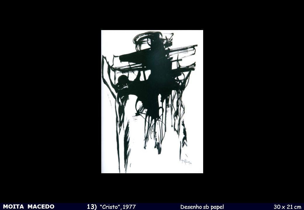 MOITA MACEDO 13) Cristo , 1977 Desenho sb papel 30 x 21 cm