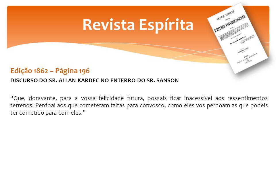 Edição 1862 – Página 196 DISCURSO DO SR.ALLAN KARDEC NO ENTERRO DO SR.