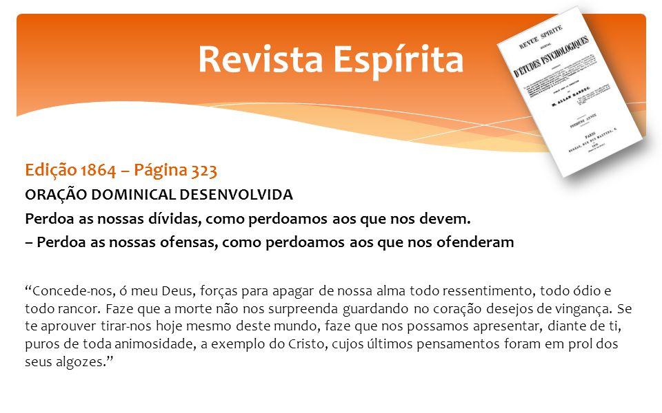 Edição 1864 – Página 323 ORAÇÃO DOMINICAL DESENVOLVIDA Perdoa as nossas dívidas, como perdoamos aos que nos devem.