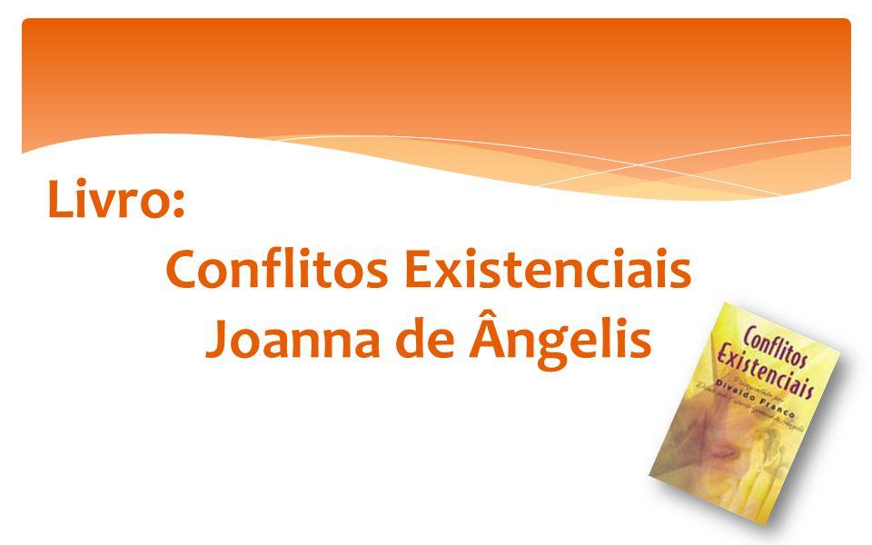 Livro: Conflitos Existenciais Joanna de Ângelis