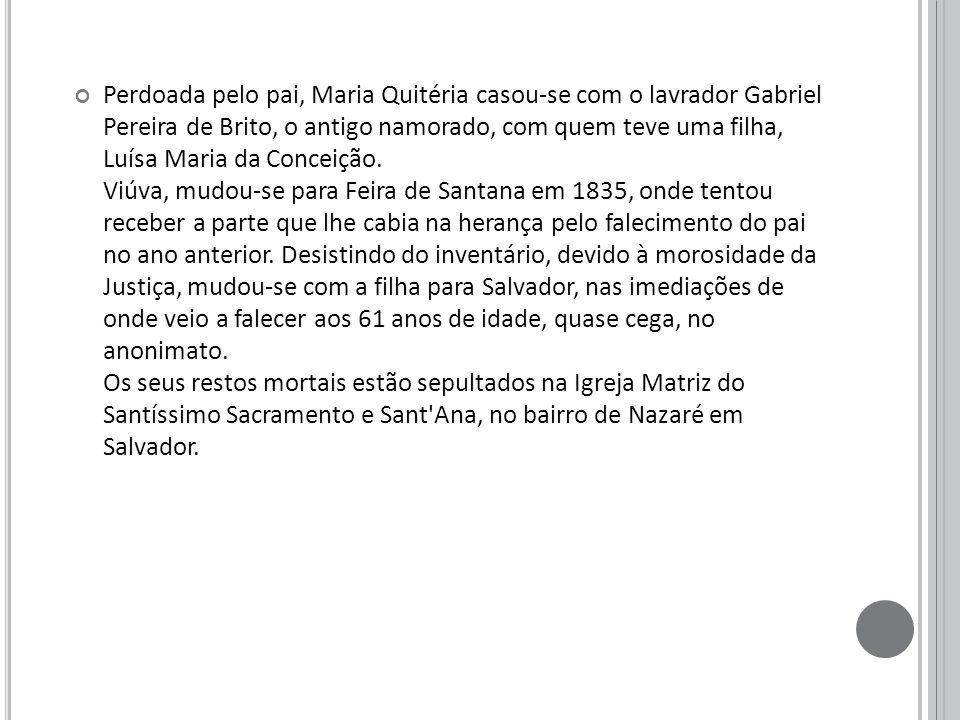 Maria Quitéria é homenageada por uma medalha militar e por uma comenda com o seu nome, na Câmara Municipal de Salvador.