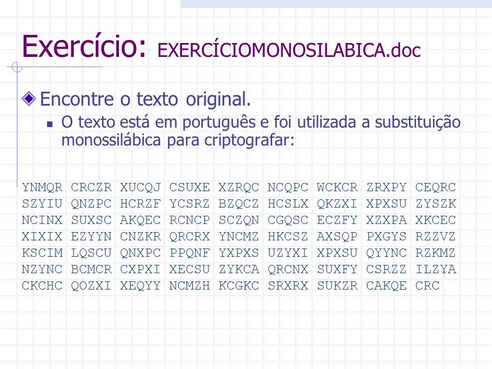 Exercício: EXERCÍCIOMONOSILABICA.doc Encontre o texto original.  O texto está em português e foi utilizada a substituição monossilábica para criptogr