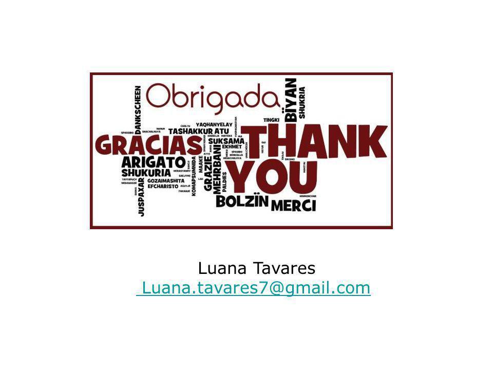 Luana Tavares Luana.tavares7@gmail.com