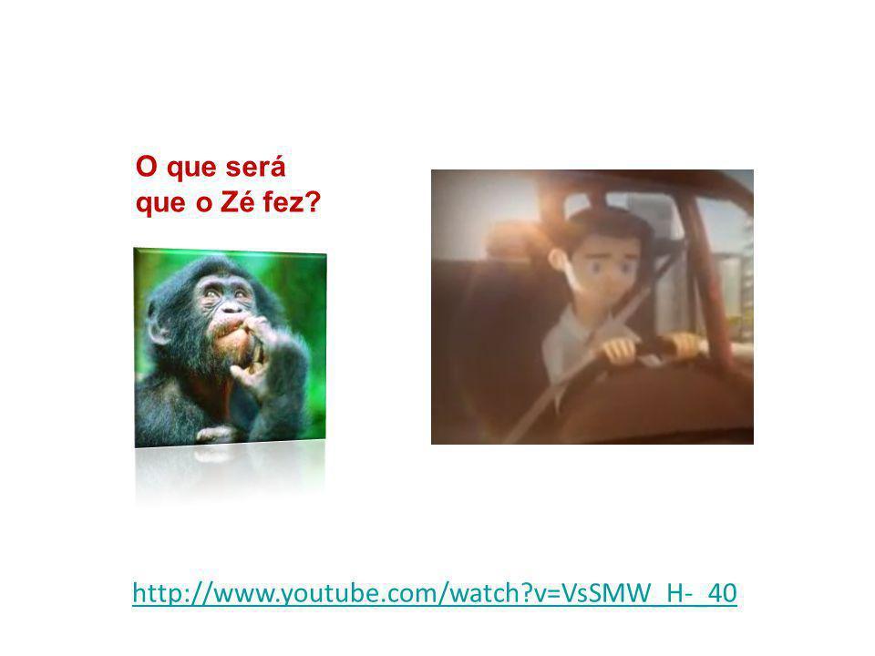http://www.youtube.com/watch?v=VsSMW_H-_40 O que será que o Zé fez?