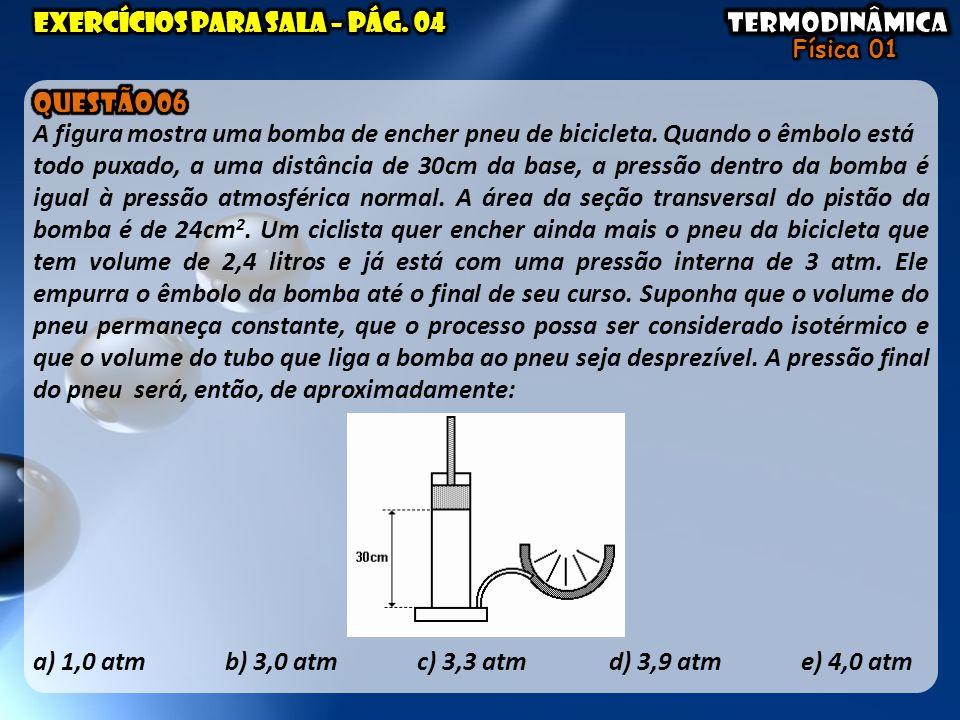 a) 1,0 atmb) 3,0 atm c) 3,3 atm d) 3,9 atm e) 4,0 atm