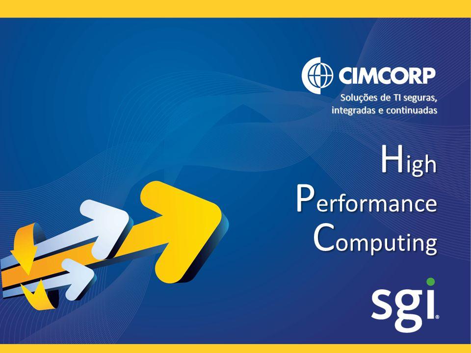 Soluções de TI seguras, integradas e continuadas H igh P erformance C omputing