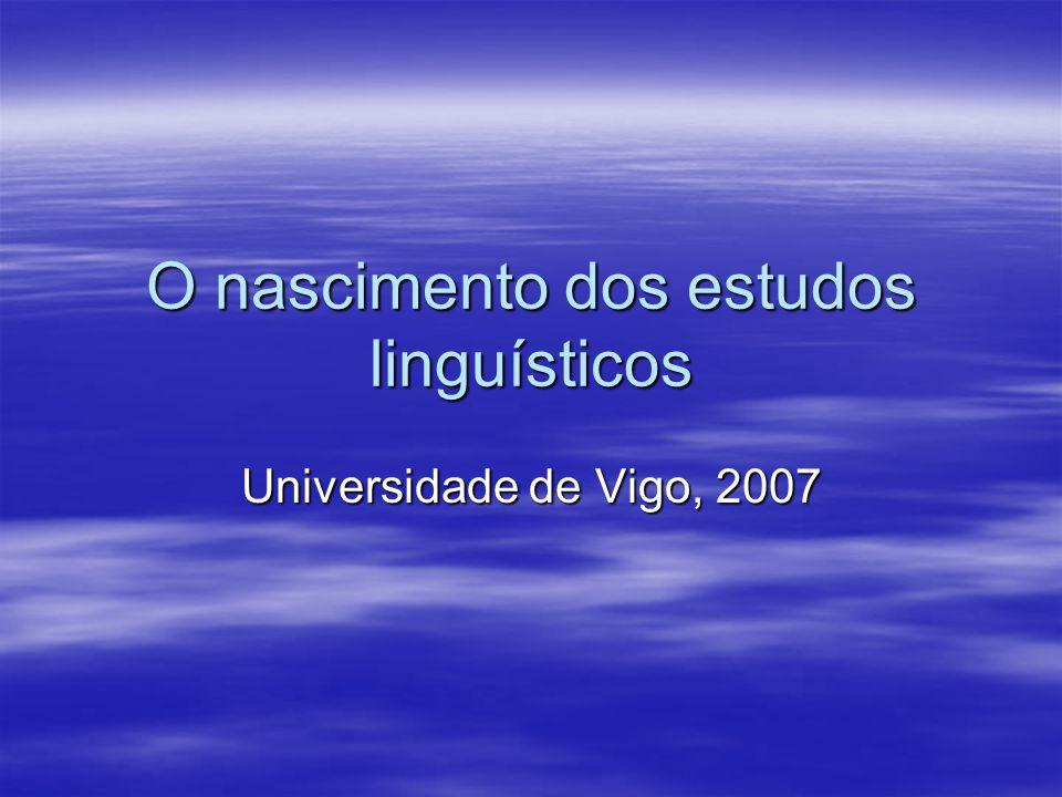 O nascimento dos estudos linguísticos Universidade de Vigo, 2007
