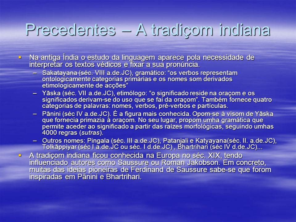 Precedentes – A tradiçom ocidental  No mundo ocidental, antes do séc.