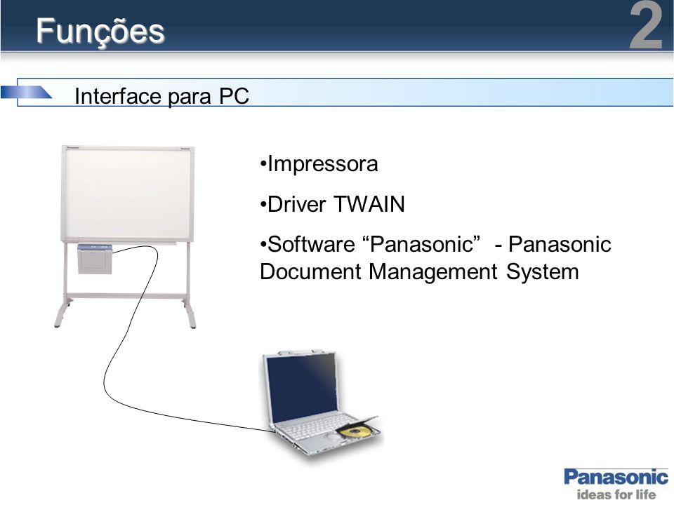 "Funções •Impressora •Driver TWAIN •Software ""Panasonic"" - Panasonic Document Management System Interface para PC 2"