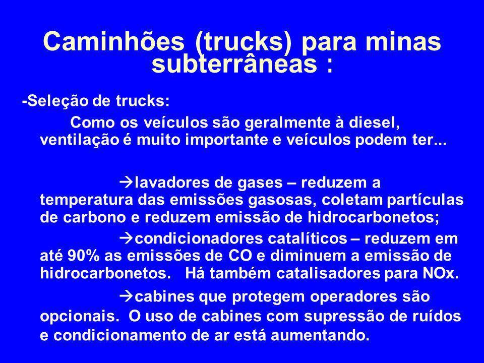 -Seleção de trucks: Como os veículos são geralmente à diesel, ventilação é muito importante e veículos podem ter...  lavadores de gases – reduzem a t