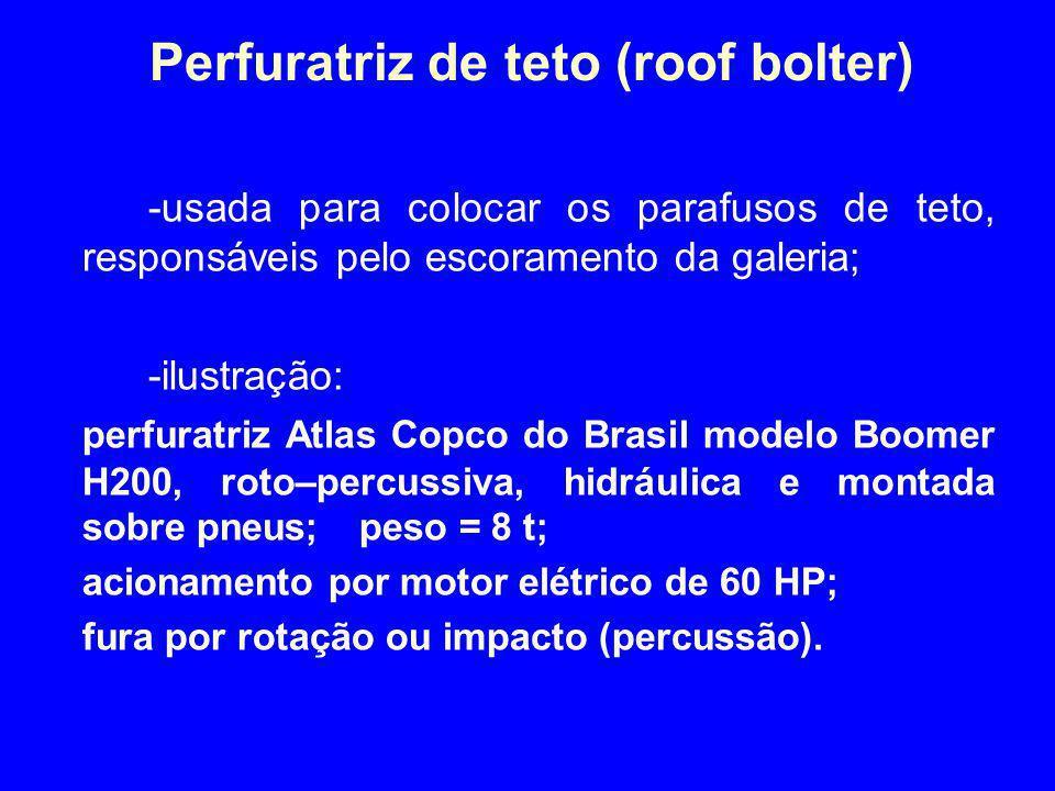 Perfuratriz de teto (roof bolter) -usada para colocar os parafusos de teto, responsáveis pelo escoramento da galeria; -ilustração: perfuratriz Atlas C