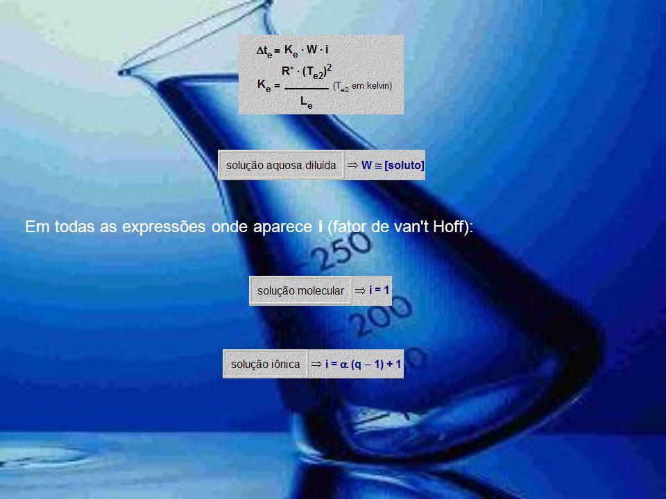 Em todas as expressões onde aparece i (fator de van't Hoff):