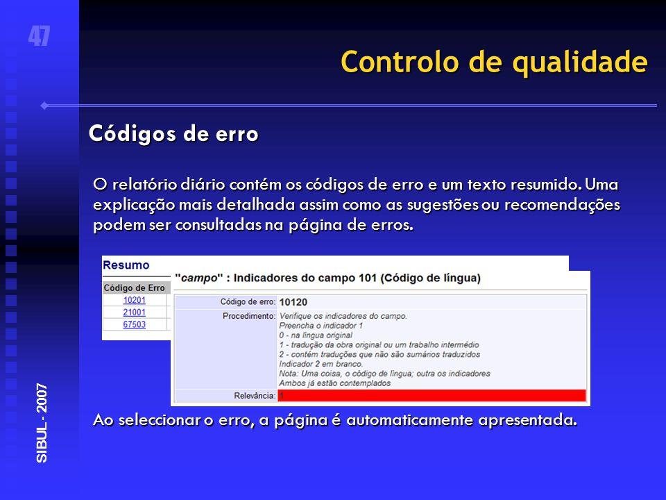 Controlo de qualidade O relatório diário contém os códigos de erro e um texto resumido.