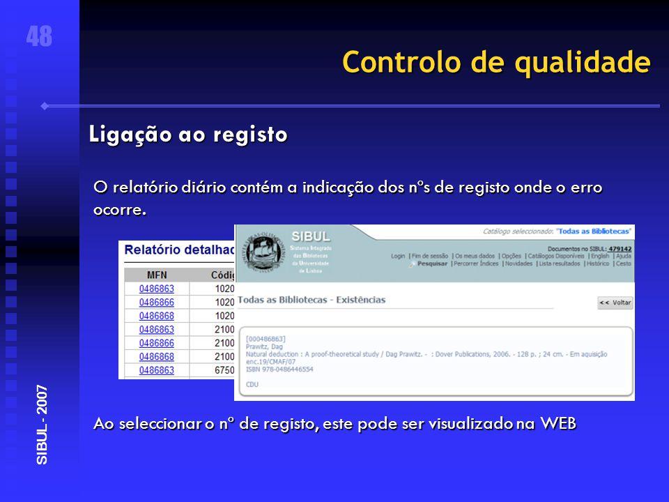 Controlo de qualidade O relatório diário contém a indicação dos nºs de registo onde o erro ocorre.