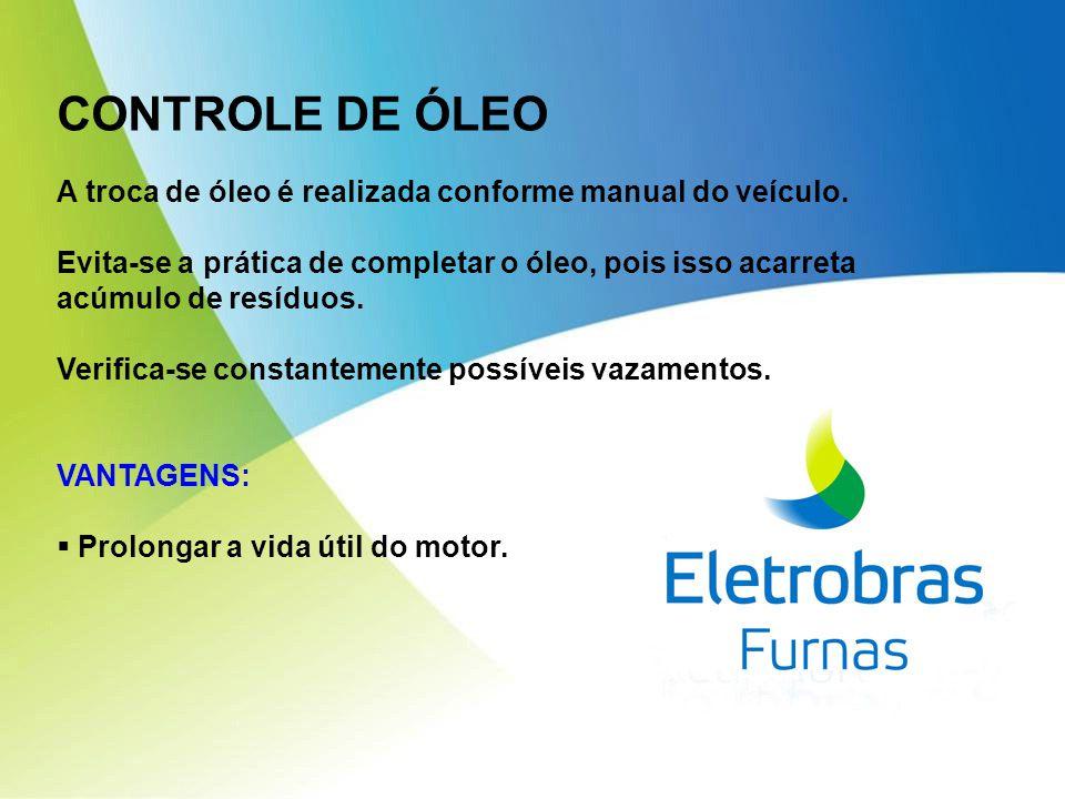 CONTROLE DE ÓLEO A troca de óleo é realizada conforme manual do veículo.