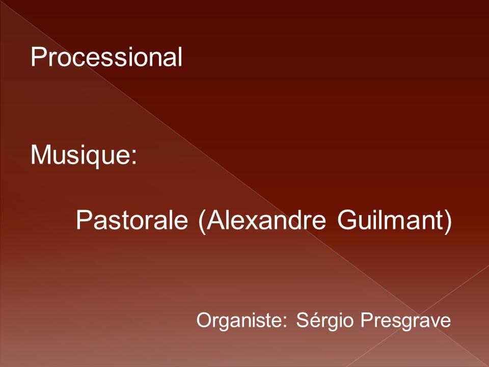 Processional Musique: Pastorale (Alexandre Guilmant) Organiste: Sérgio Presgrave Instrumental