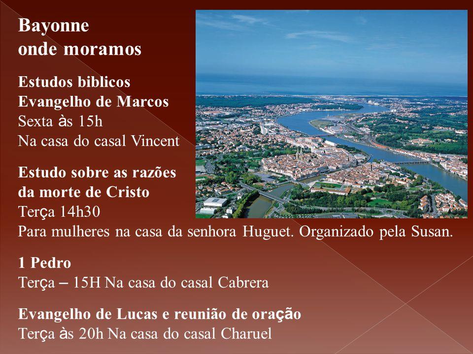 Bayonne onde moramos Estudos biblicos Evangelho de Marcos Sexta à s 15h Na casa do casal Vincent Estudo sobre as razões da morte de Cristo Ter ç a 14h