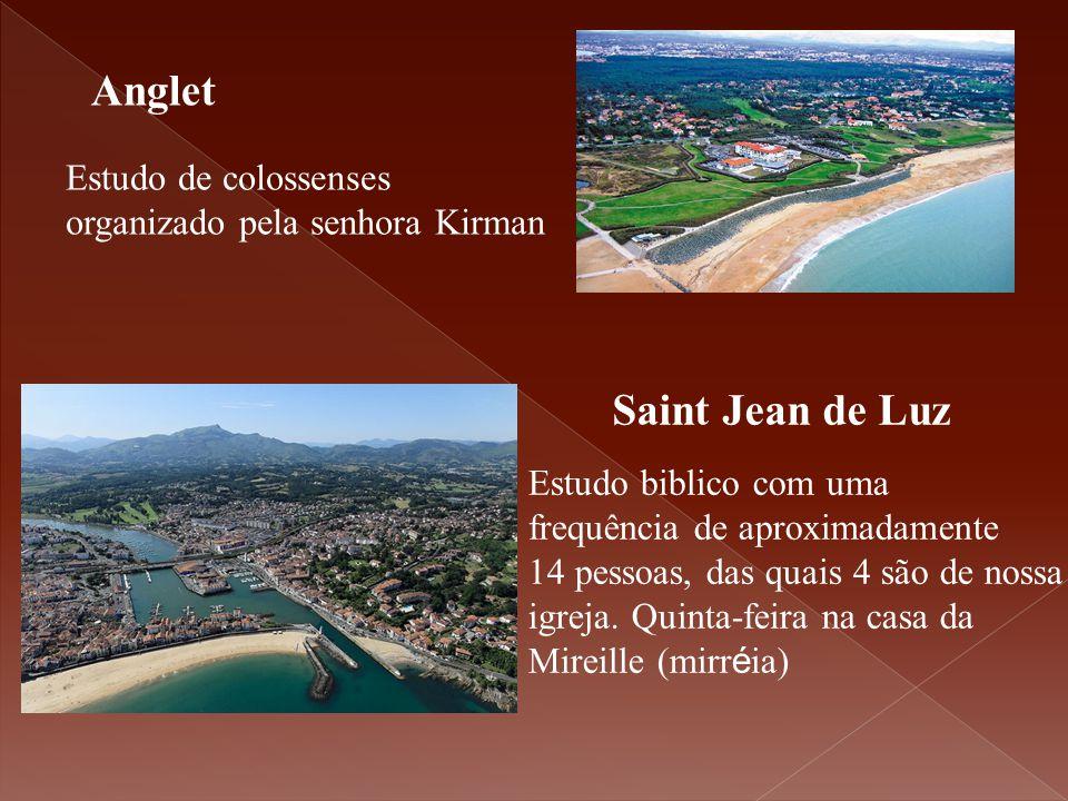 Anglet Estudo de colossenses organizado pela senhora Kirman Saint Jean de Luz Estudo biblico com uma frequência de aproximadamente 14 pessoas, das qua