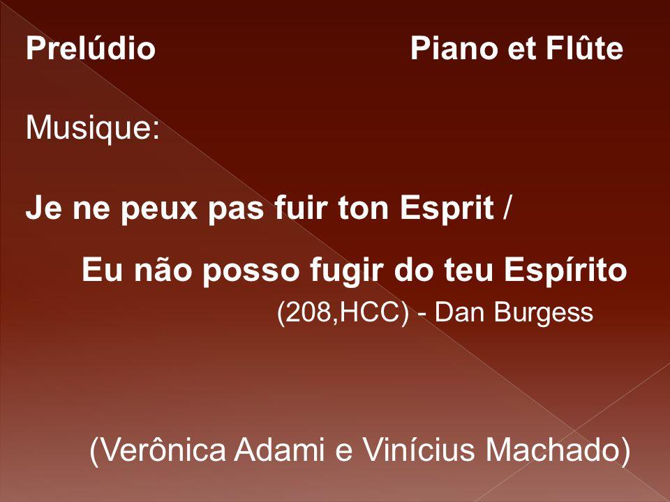 Prelúdio Piano et Flûte Musique: Je ne peux pas fuir ton Esprit / Eu não posso fugir do teu Espírito (208,HCC) - Dan Burgess (Verônica Adami e Viníciu