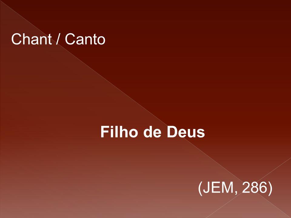 Chant / Canto Filho de Deus (JEM, 286)