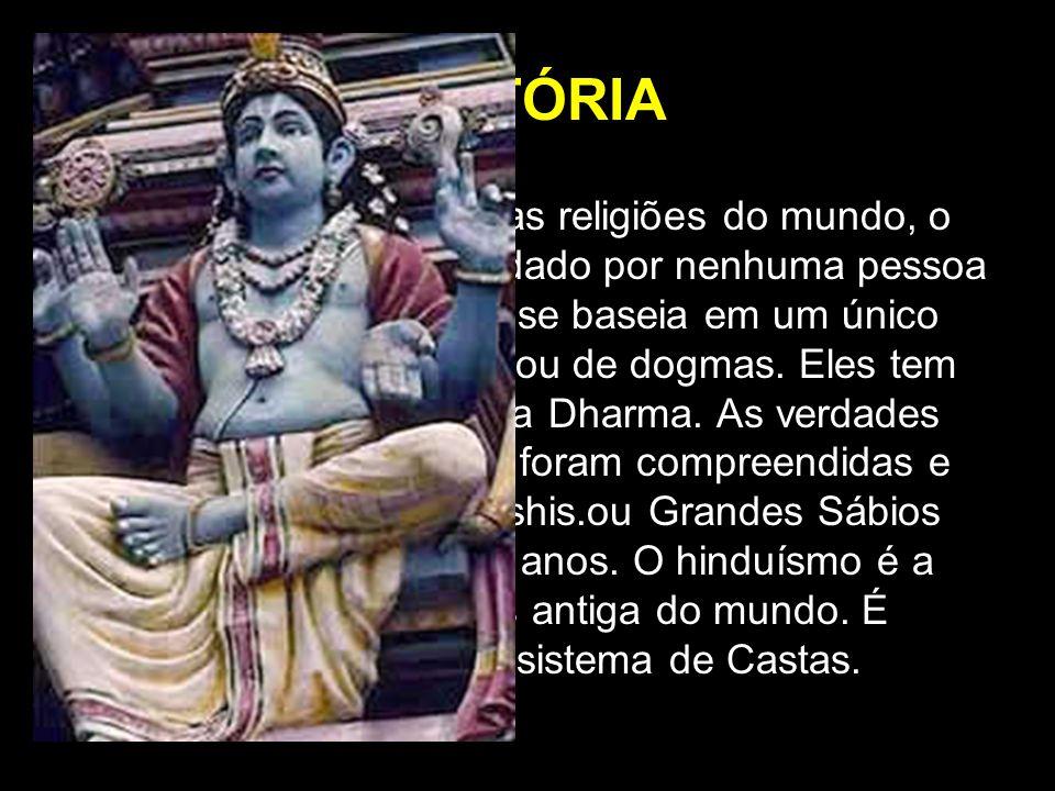 HISTÓRIA •Ao contrário de outras religiões do mundo, o hinduísmo não foi fundado por nenhuma pessoa em particular e não se baseia em um único conjunto
