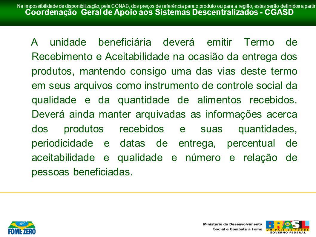 Coordenação Geral de Apoio aos Sistemas Descentralizados - CGASD Na impossibilidade de disponibilização, pela CONAB, dos preços de referência para o p