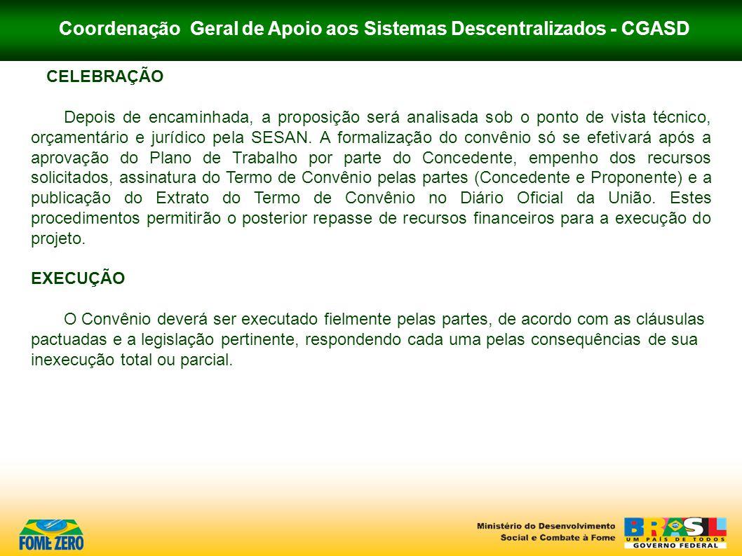 Coordenação Geral de Apoio aos Sistemas Descentralizados - CGASD CELEBRAÇÃO Depois de encaminhada, a proposição será analisada sob o ponto de vista té