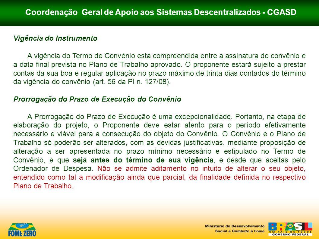 Coordenação Geral de Apoio aos Sistemas Descentralizados - CGASD Vigência do Instrumento A vigência do Termo de Convênio está compreendida entre a ass