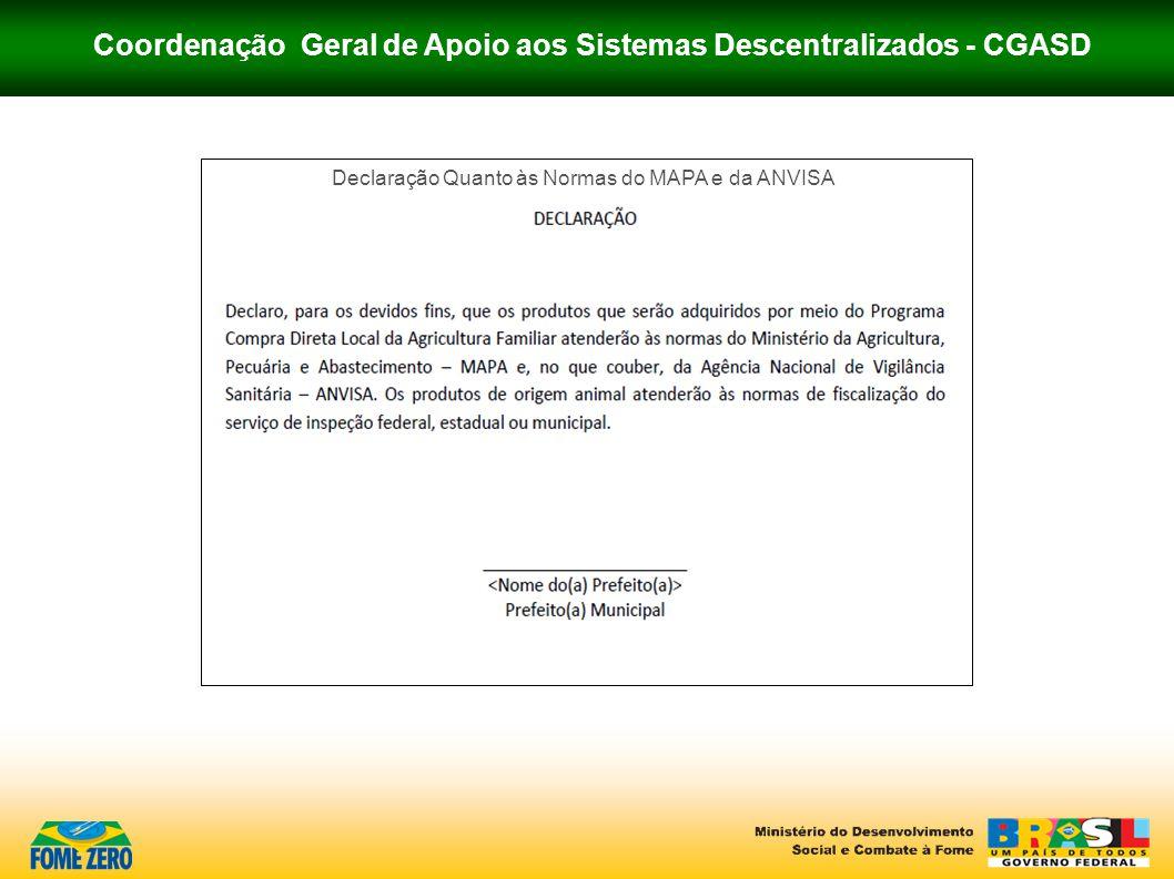 Coordenação Geral de Apoio aos Sistemas Descentralizados - CGASD Declaração Quanto às Normas do MAPA e da ANVISA