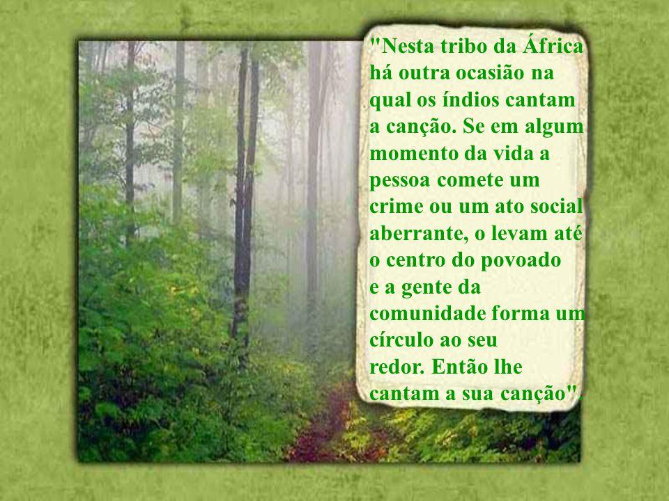 Nesta tribo da África há outra ocasião na qual os índios cantam a canção.