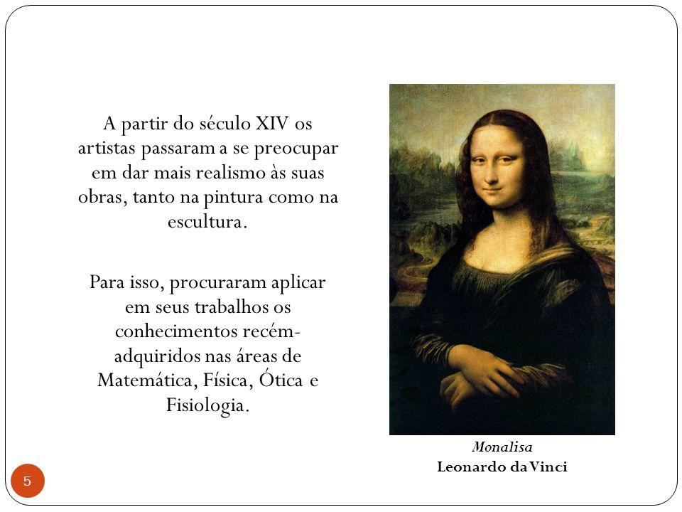A partir do século XIV os artistas passaram a se preocupar em dar mais realismo às suas obras, tanto na pintura como na escultura.