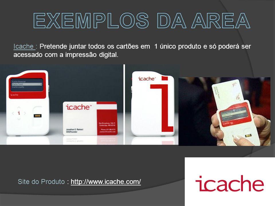 Icache : Pretende juntar todos os cartões em 1 único produto e só poderá ser acessado com a impressão digital.