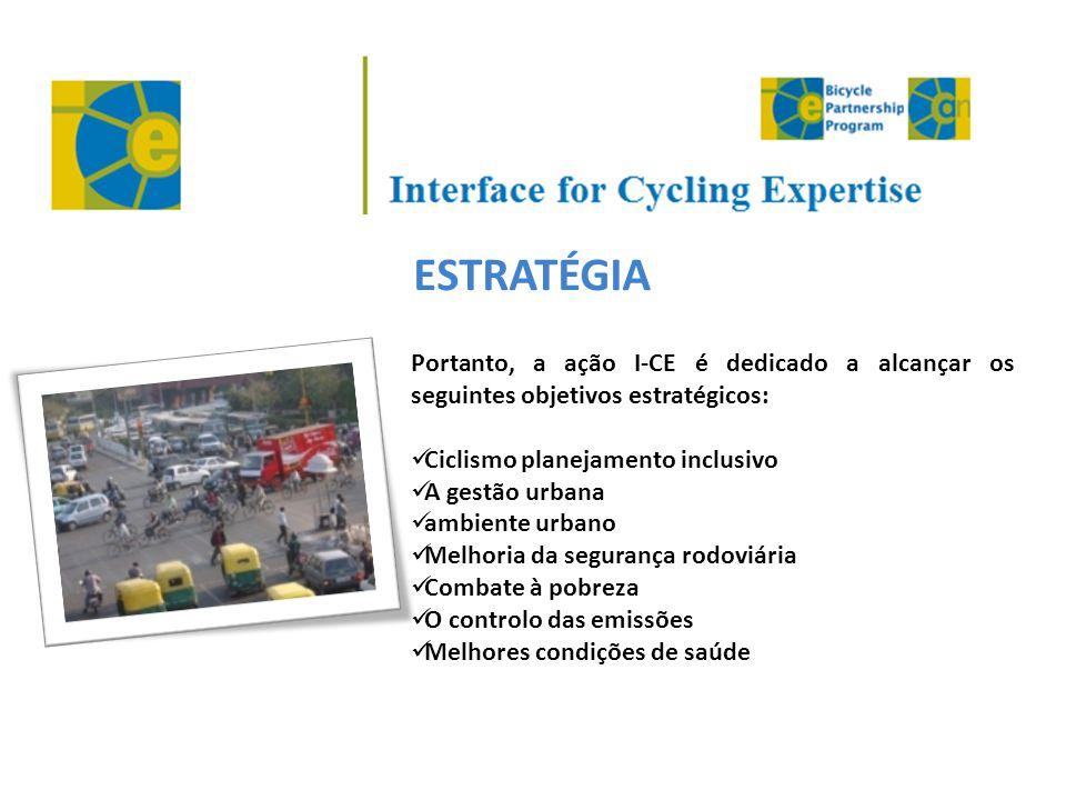 ESTRATÉGIA Portanto, a ação I-CE é dedicado a alcançar os seguintes objetivos estratégicos:  Ciclismo planejamento inclusivo  A gestão urbana  ambi