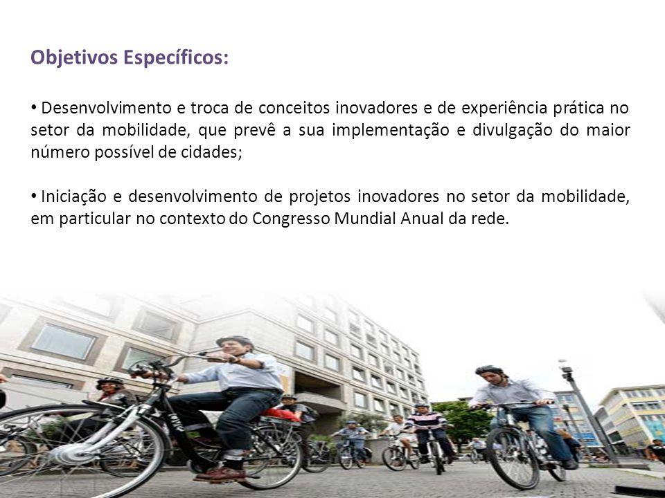 Objetivos Específicos: • Desenvolvimento e troca de conceitos inovadores e de experiência prática no setor da mobilidade, que prevê a sua implementaçã