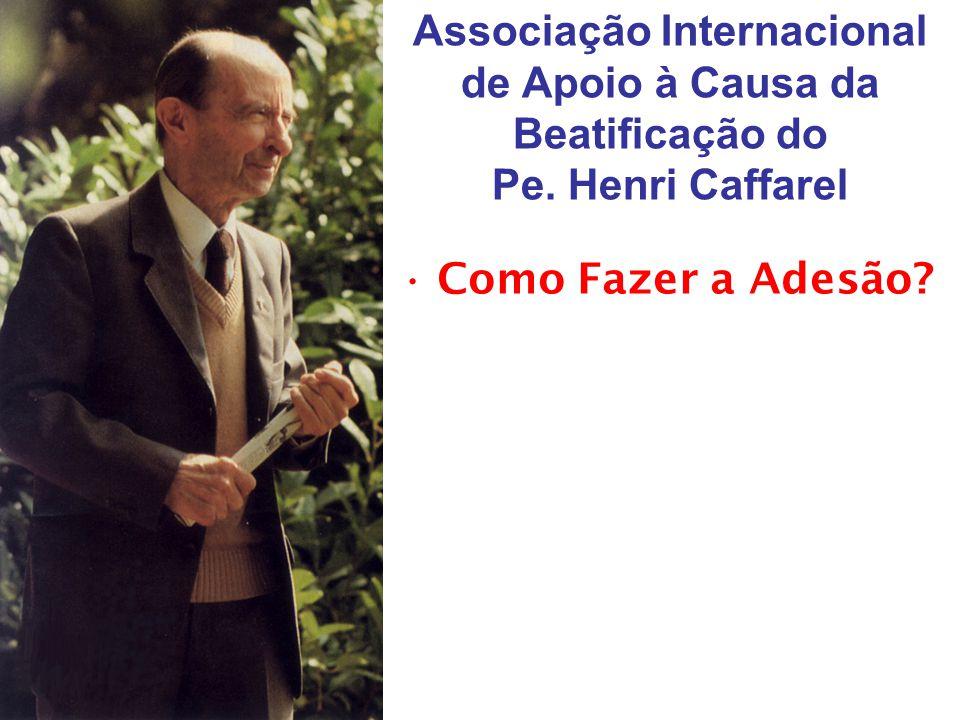 Associação Internacional de Apoio à Causa da Beatificação do Pe. Henri Caffarel •Como Fazer a Adesão?