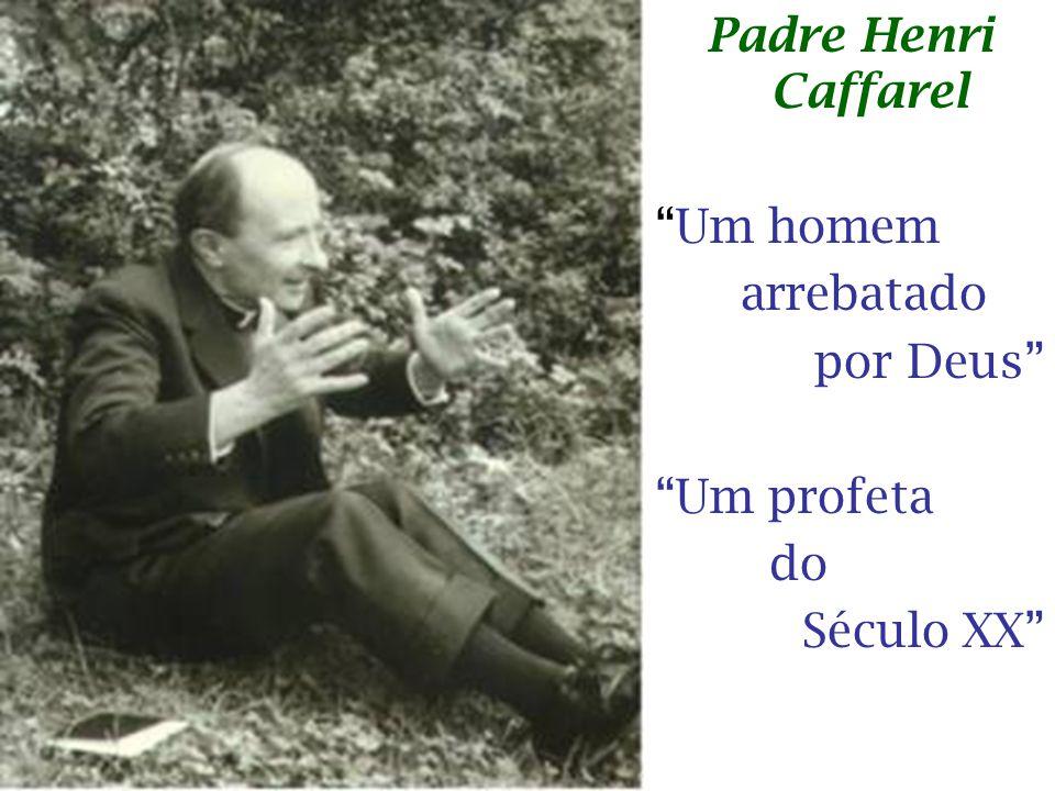"""Padre Henri Caffarel """"Um homem arrebatado por Deus"""" """"Um profeta do Século XX"""""""