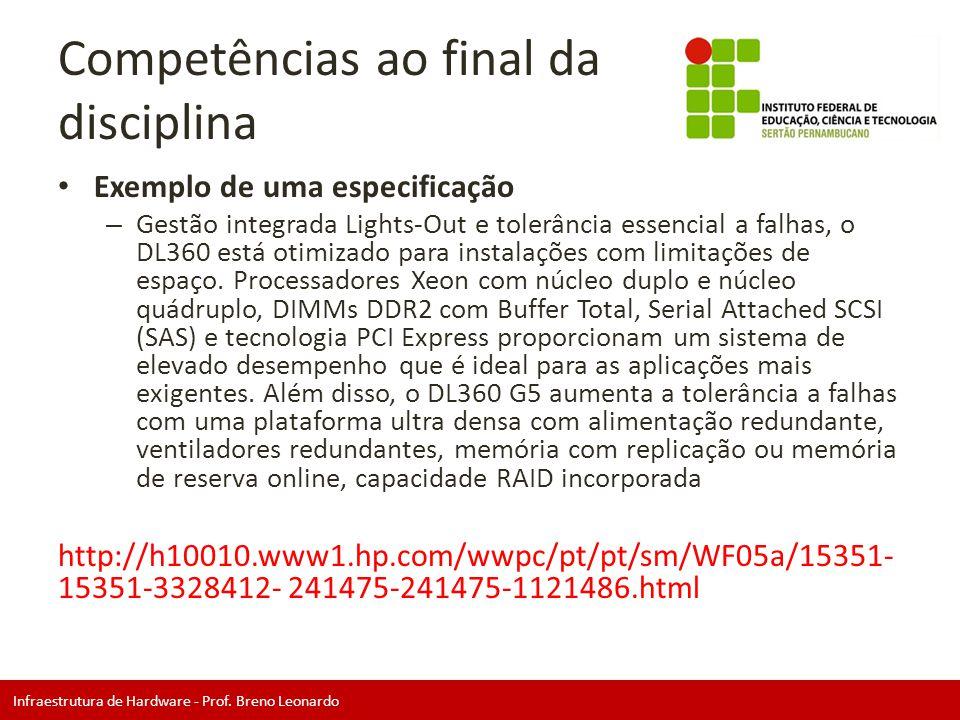 Infraestrutura de Hardware - Prof. Breno Leonardo Competências ao final da disciplina • Exemplo de uma especificação – Gestão integrada Lights-Out e t