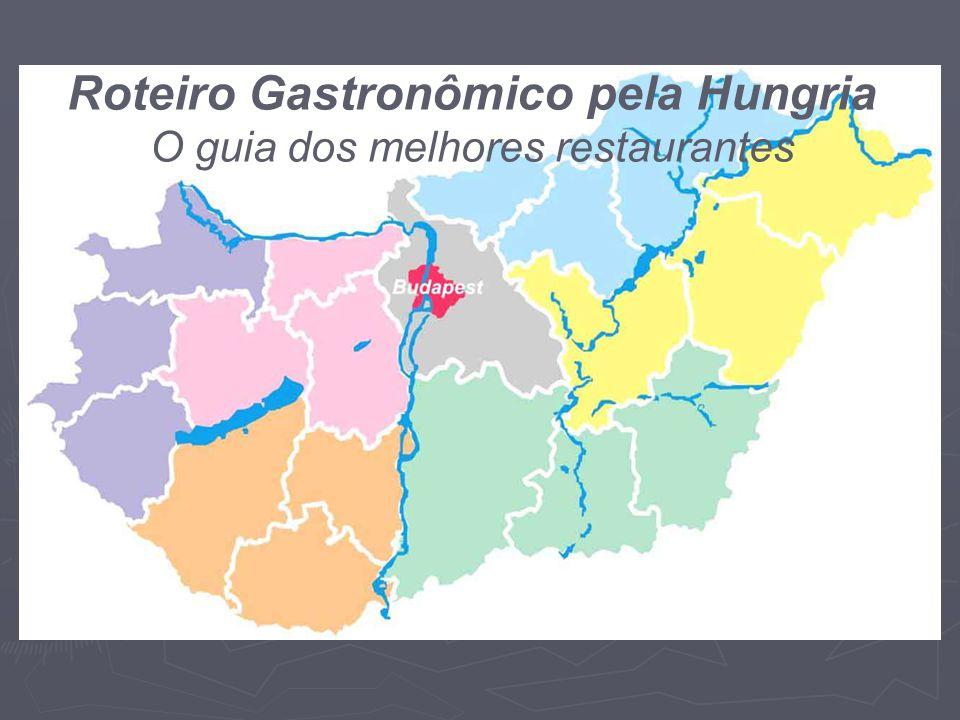 Roteiro Gastronômico pela Hungria O guia dos melhores restaurantes