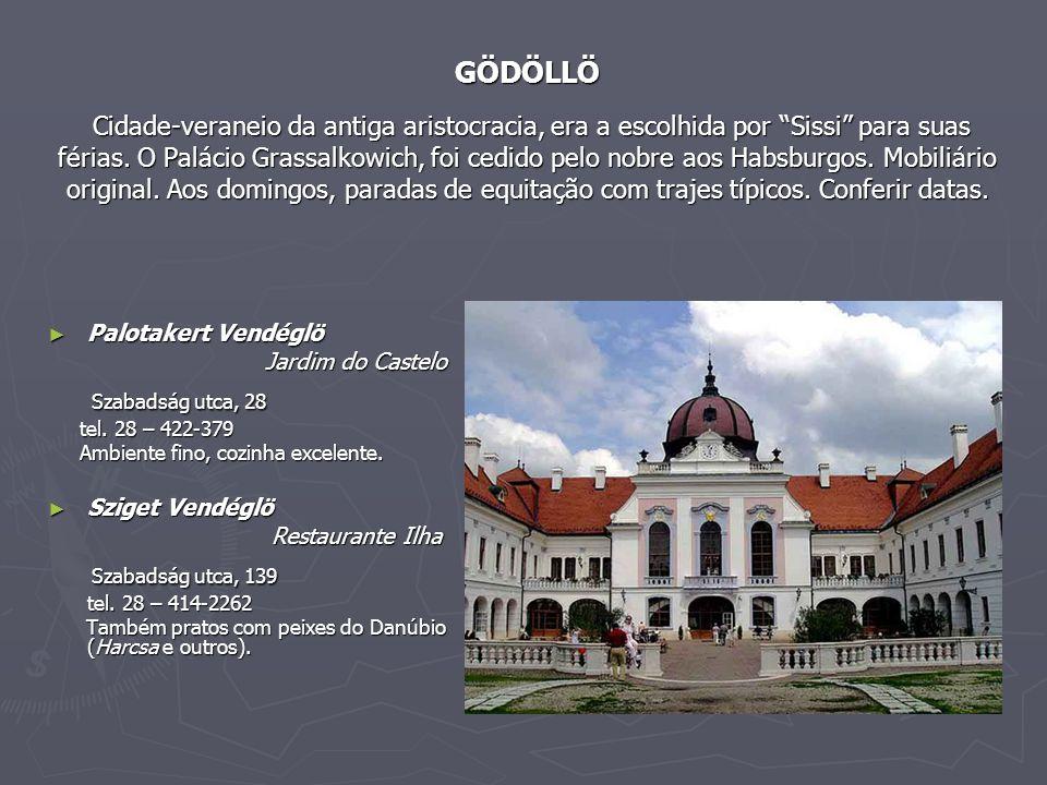 GÖDÖLLÖ Cidade-veraneio da antiga aristocracia, era a escolhida por Sissi para suas férias.