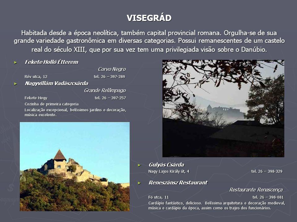 VISEGRÁD Habitada desde a época neolítica, também capital provincial romana.