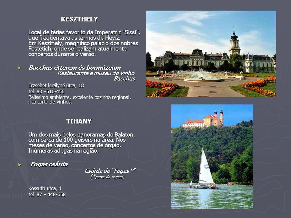 KESZTHELY KESZTHELY Local de férias favorito da Imperatriz Sissi , que freqüentava as termas de Hévíz.