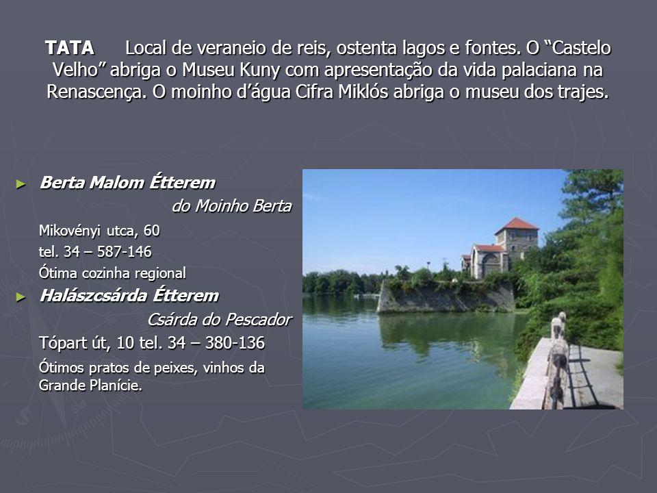 TATA Local de veraneio de reis, ostenta lagos e fontes.