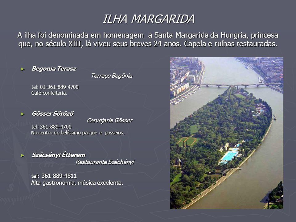 ILHA MARGARIDA A ilha foi denominada em homenagem a Santa Margarida da Hungria, princesa que, no século XIII, lá viveu seus breves 24 anos. Capela e r